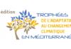 3ème édition des Trophées de l'adaptation au changement climatique en méditerranée